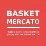 Serie D: bomba di mercato per la prossima stagione per il Montemarciano Basket